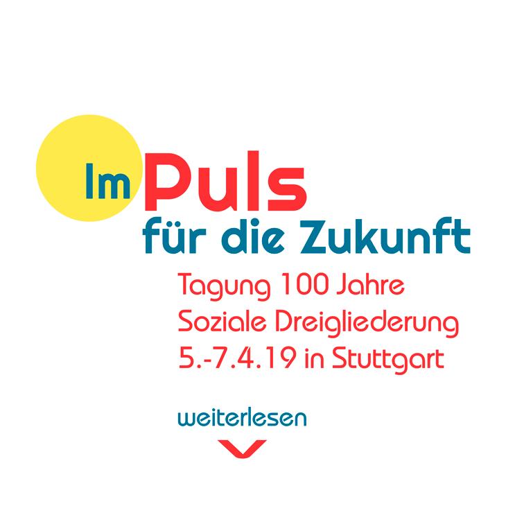 Impuls für die Zukunft - Tagung 100 Jahre Soziale Dreigliederung - 5.-7.4.2019 in Stuttgart